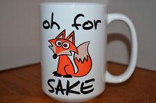 Oh For Fox Sake Funny Mug  Gift Mug Large 15 OZ