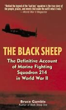 The Black Sheep: The Definitive History of Marine Fighting Squadron 214 in Worl