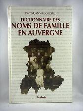 DICTIONNAIRE DES NOMS DE FAMILLE EN AUVERGNE - PAR PIERRE-GABRIEL GONZALEZ