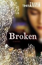 Broken by Travis Thrasher (2010, Paperback) HH1665