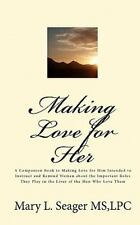 Making Love for Her : A Companion Book to Making Love for Him Intended to...