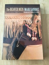 The Beaver Men : Spearheads of Empire 2nd Ed. by Mari Sandoz (2010 pb) Like New