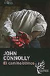 El camino blanco (Detective Charlie Parker) (Spanish Edition), John  Connolly, G