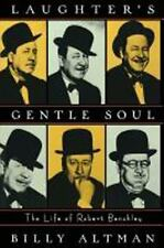 Laughter's Gentle Soul : The Life of Robert Benchley by Billy Altman (1997,...