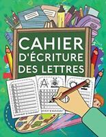 Cahier d'Ecriture des Lettres: Exercice des minuscules et majuscules — J. Noel