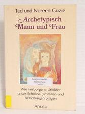 Archetypisch Mann und Frau. Wie verborgene Urbilder unser Schicksal..., Guzie