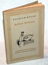 WILHELM BUSCH - Balduin Bählmann - Der verhinderte Dichter - Feldpost-Reihe