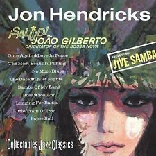JON HENDRICKS Salud Joao Gilberto Originator of the Bossa Nova CD OOP 2002 1963