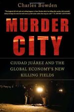 Murder City: Ciudad Juarez and the Global Economy