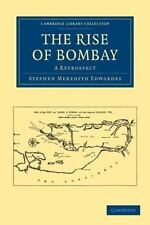 Cambridge Library Collection - South Asian History Ser.: The Rise of Bombay :...