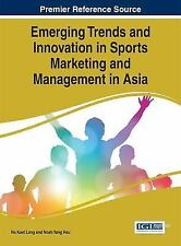 Emerging Trends and Innovation in Sports Marketing and Management in Asia...