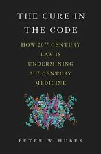The Cure in the Code: How 20th Century Law is Undermining 21st Century-ExLibrary
