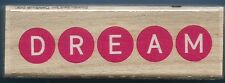 DREAM CIRCLE DOTS NEW Card Words Hampton Art Katie Co Wood Mount Rubber Stamp