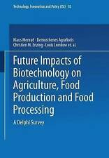Future Impacts of Biotechnology on Agriculture, Food Production and Food Process
