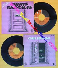 LP 45 7'' CHRIS BERGMAN Louis 1977 france SONOPRESSE 40.271 no cd mc dvd
