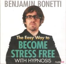 Benjamin Bonetti - The Easy Way to Become Stress Free Hypnosis (CD A/Book 2013)