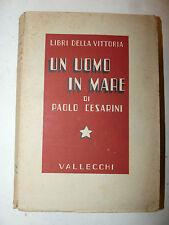 Paolo Cesarini: Un uomo in mare 1937 Vallecchi Libri Vittoria con dedica autore