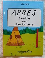 Etude Hergé Tintin - Après Tintin en Amérique. Par Airgé. Ed. Tintinabulles 2020
