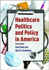 NEW Healthcare Politics and Policy in America: 2014 by Kant Patel