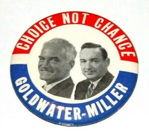 1964 BARRY GOLDWATER CHOICE NOT CHANCE 3.5 campaign pin pinback button political