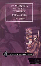 39 Months with the  Tigers  1915-1918 by D.V. Kelly (Paperback, 2001)