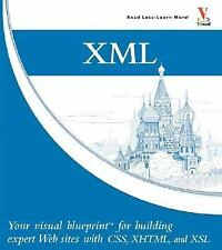 XML: Your visual blueprint for building expert websites with XML, CSS, XHTML, an