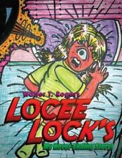 Locee Lock's : My Never-Ending Story! by Walter T. Rogers (2013, Paperback)