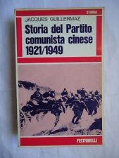 Jacques Guillermaz, STORIA DEL PARTITO COMUNISTA CINESE, Feltrinelli, 1970