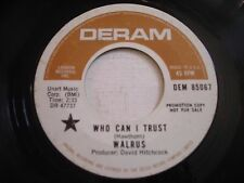 Promo Walrus Who Can I Trust / Tomorrow Never Comes 1970 45rpm Vg+