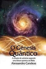 O Genesis Quantico : A Criacao Do Universo Segundo Uma Leitura Quantica Da...