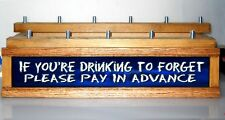 BEER TAP HANDLE DISPLAY LED BAR SIGN DRINKING TO FORGET....HOLDS 11