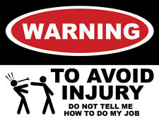 (2) Warning Injury Do Not Tell Me How To Do My Job Funny Work Sign Magnetic 2 PK
