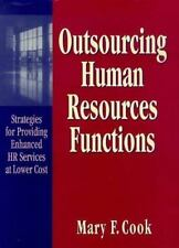Outsourcing Human Resources Functions: Strategies for Providing Enhanced HR Ser