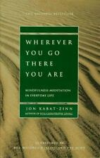 """GOOD COND"" WHEREVER YOU GO THERE YOU ARE by Jon Kabat-Zinn (1995)"