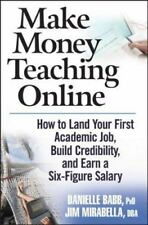 Make Money Teaching Online: How to Land Your First Academic Job, Build Credibili