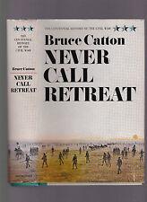 Never Call Retreat (Centennial History of Civil War Vol. 3), Bruce Catton 1st ed