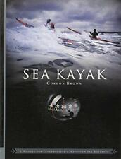 Sea Kayak: A Manual for Intermediate and Advanced Sea Kayakers by Gordon Brown |