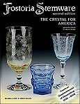 FOSTORIA STEMWARE: CRYSTAL FOR AMERICA SECOND EDITION By Emily Seate - VG