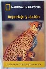 REPORTAJE Y ACCIÓN - GUÍA PRÁCTICA FOTOGRAFÍA - NATIONAL GEOGRAPHIC 2003 - VER