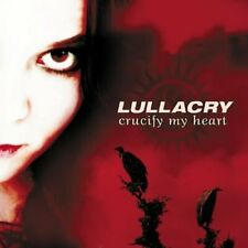 Lullacry Crucify my heart (2003)  [CD]