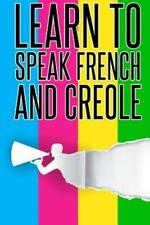 Learn To speak french And Creole: French, Creole, Foreign Language
