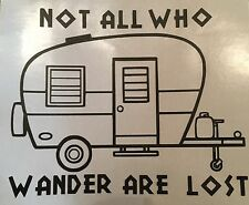 NOT ALL WHO WANDER ARE LOST VINYL DECAL TRAILER CAMPING