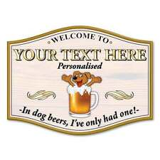 In dog beers I've only had one! Custom Joke Home Bar Sign, Metal Home Pub Sign