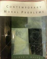 Contemporary Moral Problems by James E. White (2006, 8th Ed Paperback, Revised)