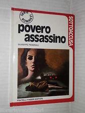 POVERO ASSASSINO Giuseppe Pederiali Fabbri Sottoaccusa 1973 libro romanzo storia