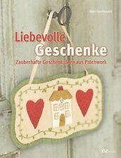 Liebevolle Geschenke * Zauberhafte Geschenkideen aus Patchwork * OZ Verlag