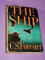 The Ship, C.S. Forester 1943 1st Edition 1st Printing Hardback Book RARE. (E)