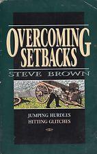 0VERC0MING SETBACKS:Jumping Hurdles and Hitting Glitches-Steve Brown