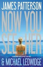 Now You See Her by James Patterson and Michael Ledwidge (2011, Hardcover)