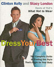 Dress Your Best: The Complete Guide to Finding the Style That's Right for Your B